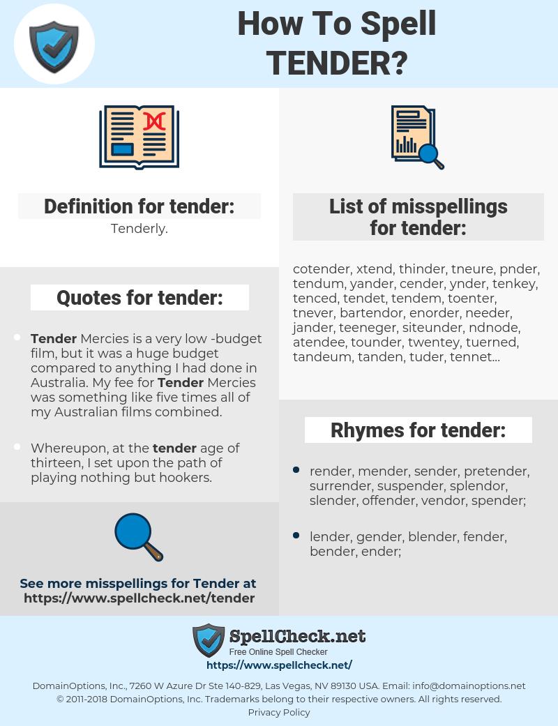 tender, spellcheck tender, how to spell tender, how do you spell tender, correct spelling for tender