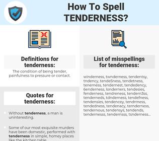 tenderness, spellcheck tenderness, how to spell tenderness, how do you spell tenderness, correct spelling for tenderness