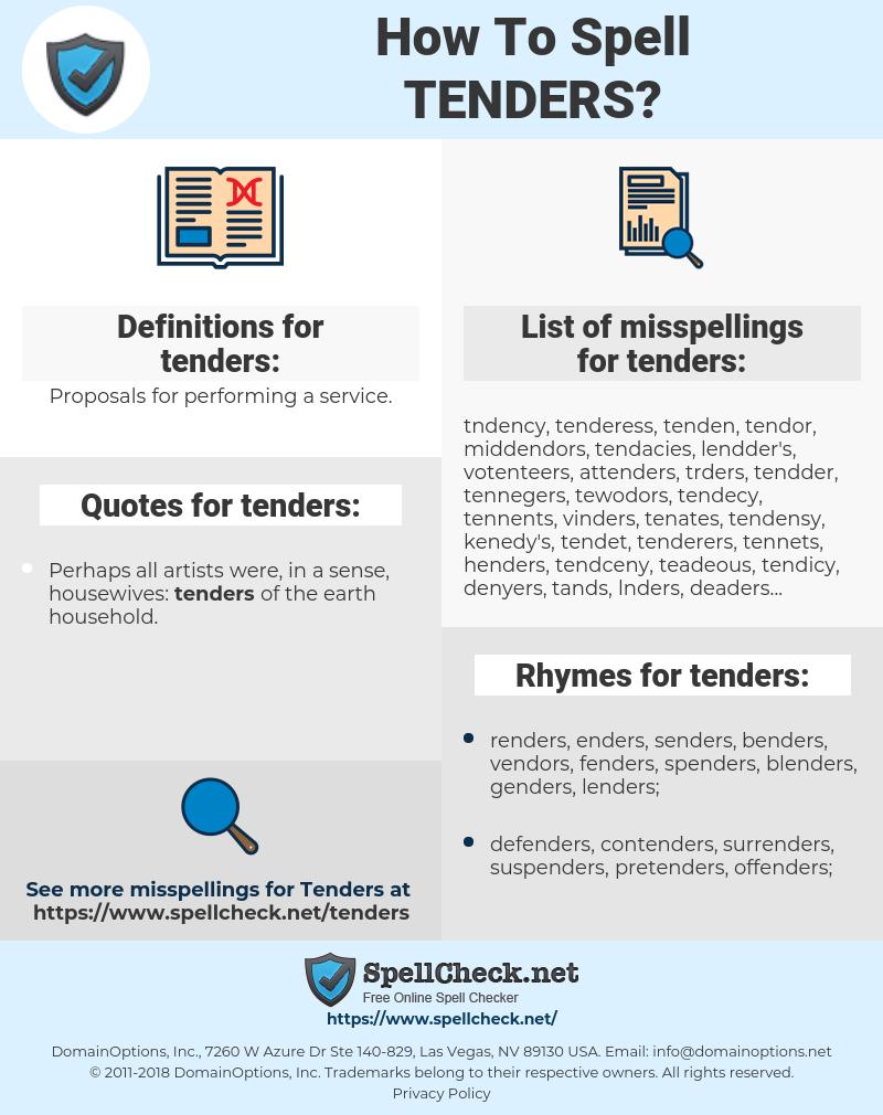 tenders, spellcheck tenders, how to spell tenders, how do you spell tenders, correct spelling for tenders