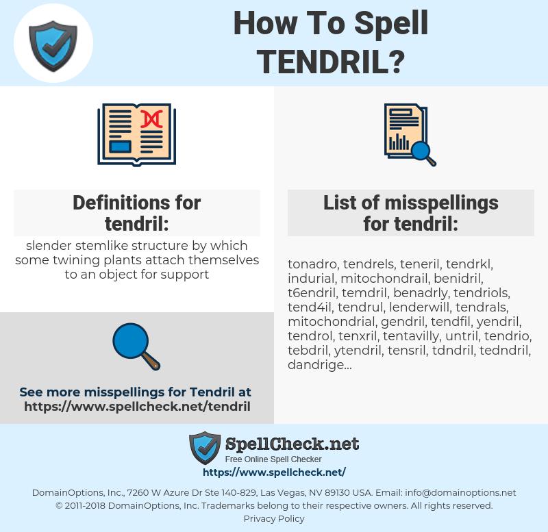 tendril, spellcheck tendril, how to spell tendril, how do you spell tendril, correct spelling for tendril