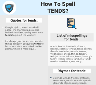 tends, spellcheck tends, how to spell tends, how do you spell tends, correct spelling for tends