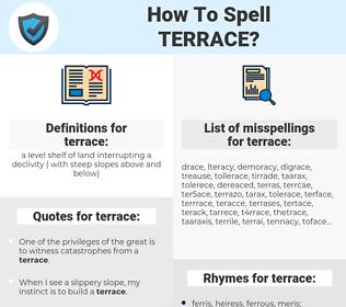 terrace, spellcheck terrace, how to spell terrace, how do you spell terrace, correct spelling for terrace