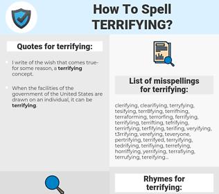 terrifying, spellcheck terrifying, how to spell terrifying, how do you spell terrifying, correct spelling for terrifying
