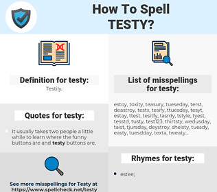 testy, spellcheck testy, how to spell testy, how do you spell testy, correct spelling for testy