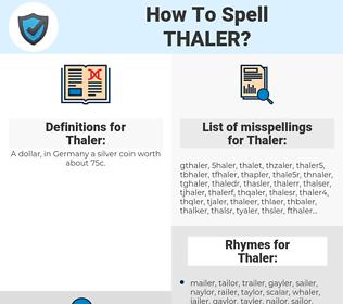 Thaler, spellcheck Thaler, how to spell Thaler, how do you spell Thaler, correct spelling for Thaler