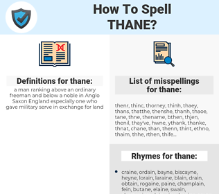 thane, spellcheck thane, how to spell thane, how do you spell thane, correct spelling for thane