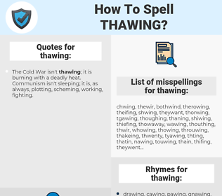 thawing, spellcheck thawing, how to spell thawing, how do you spell thawing, correct spelling for thawing