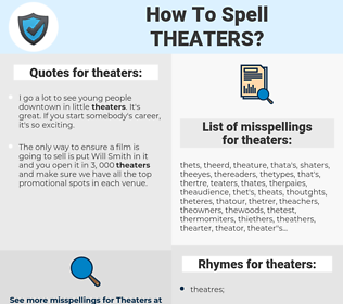 theaters, spellcheck theaters, how to spell theaters, how do you spell theaters, correct spelling for theaters