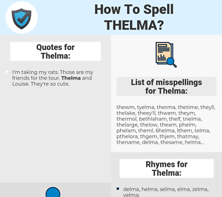 Thelma, spellcheck Thelma, how to spell Thelma, how do you spell Thelma, correct spelling for Thelma