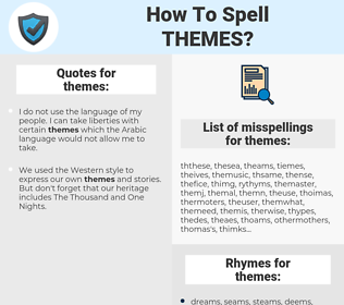 themes, spellcheck themes, how to spell themes, how do you spell themes, correct spelling for themes