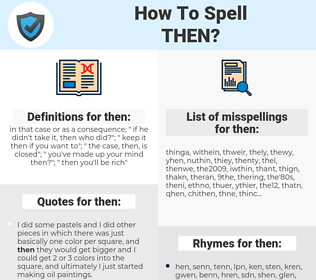 then, spellcheck then, how to spell then, how do you spell then, correct spelling for then