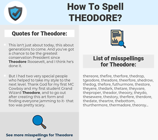 Theodore, spellcheck Theodore, how to spell Theodore, how do you spell Theodore, correct spelling for Theodore