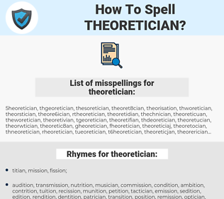 theoretician, spellcheck theoretician, how to spell theoretician, how do you spell theoretician, correct spelling for theoretician