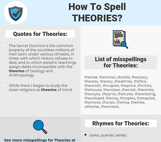 Theories, spellcheck Theories, how to spell Theories, how do you spell Theories, correct spelling for Theories