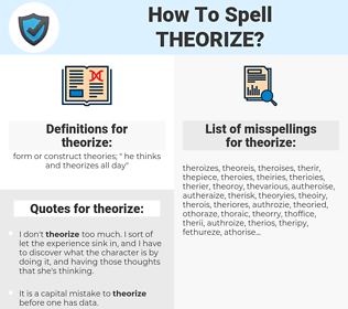 theorize, spellcheck theorize, how to spell theorize, how do you spell theorize, correct spelling for theorize