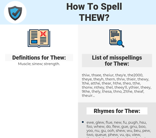 Thew, spellcheck Thew, how to spell Thew, how do you spell Thew, correct spelling for Thew
