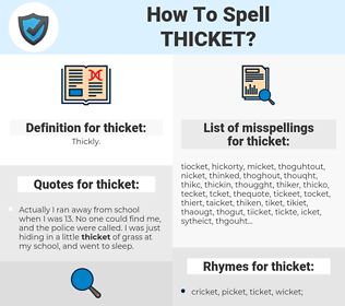 thicket, spellcheck thicket, how to spell thicket, how do you spell thicket, correct spelling for thicket