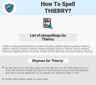 Thierry, spellcheck Thierry, how to spell Thierry, how do you spell Thierry, correct spelling for Thierry