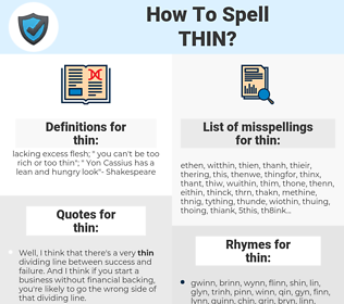 thin, spellcheck thin, how to spell thin, how do you spell thin, correct spelling for thin