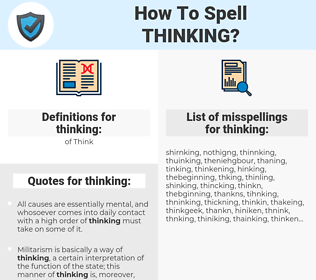 thinking, spellcheck thinking, how to spell thinking, how do you spell thinking, correct spelling for thinking
