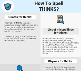 thinks, spellcheck thinks, how to spell thinks, how do you spell thinks, correct spelling for thinks
