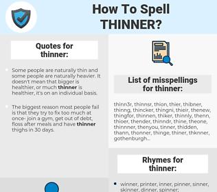 thinner, spellcheck thinner, how to spell thinner, how do you spell thinner, correct spelling for thinner