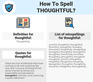 thoughtful, spellcheck thoughtful, how to spell thoughtful, how do you spell thoughtful, correct spelling for thoughtful