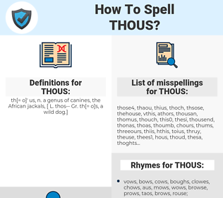 THOUS, spellcheck THOUS, how to spell THOUS, how do you spell THOUS, correct spelling for THOUS