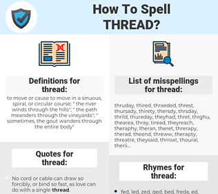 thread, spellcheck thread, how to spell thread, how do you spell thread, correct spelling for thread