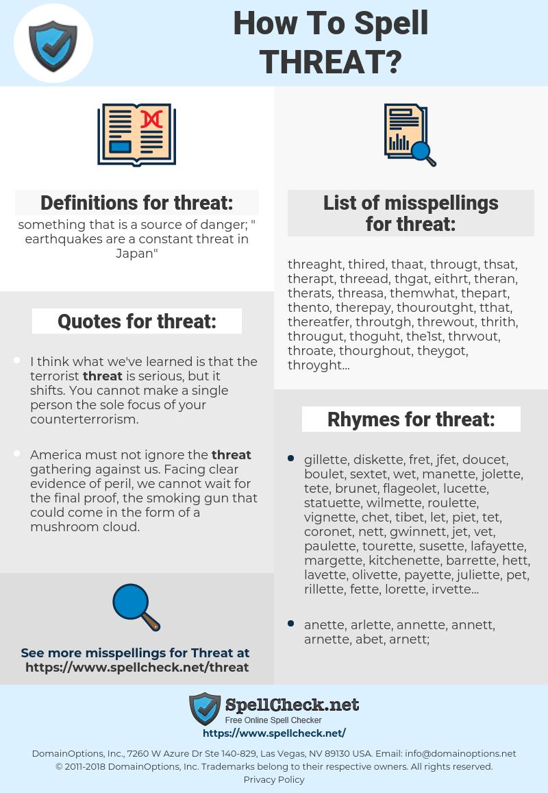 threat, spellcheck threat, how to spell threat, how do you spell threat, correct spelling for threat