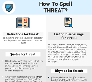 threat, spellcheck threat, how to spell threat, how do you spell threat, correct spelling for threat
