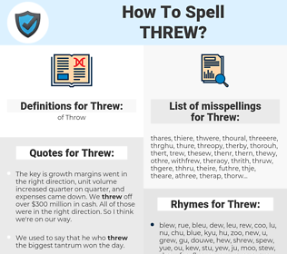 Threw, spellcheck Threw, how to spell Threw, how do you spell Threw, correct spelling for Threw