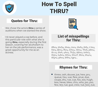 Thru, spellcheck Thru, how to spell Thru, how do you spell Thru, correct spelling for Thru