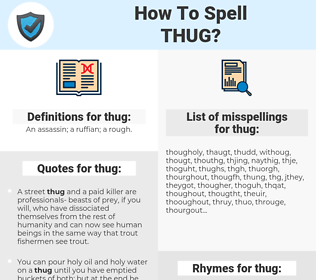thug, spellcheck thug, how to spell thug, how do you spell thug, correct spelling for thug