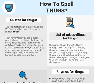 thugs, spellcheck thugs, how to spell thugs, how do you spell thugs, correct spelling for thugs