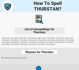 Thurstan, spellcheck Thurstan, how to spell Thurstan, how do you spell Thurstan, correct spelling for Thurstan