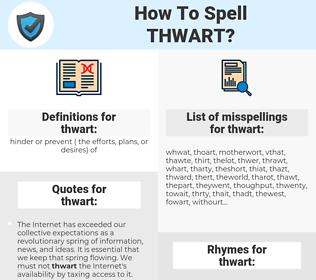 thwart, spellcheck thwart, how to spell thwart, how do you spell thwart, correct spelling for thwart