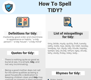 tidy, spellcheck tidy, how to spell tidy, how do you spell tidy, correct spelling for tidy