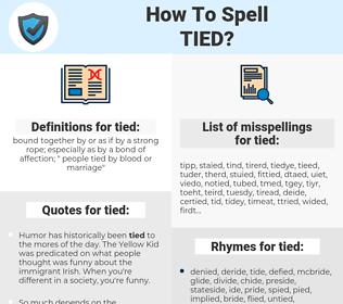 tied, spellcheck tied, how to spell tied, how do you spell tied, correct spelling for tied
