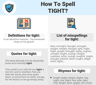 tight, spellcheck tight, how to spell tight, how do you spell tight, correct spelling for tight