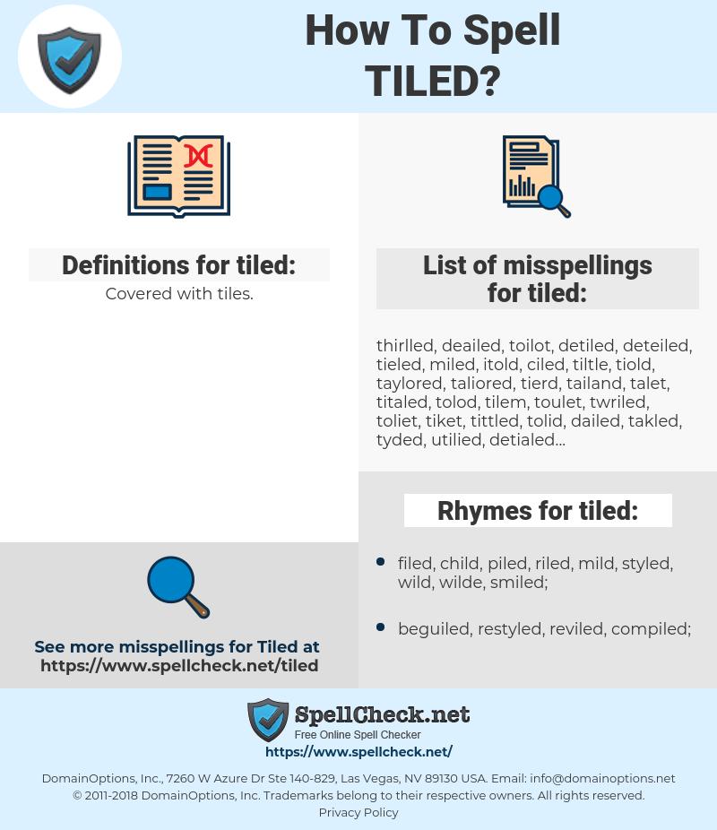 tiled, spellcheck tiled, how to spell tiled, how do you spell tiled, correct spelling for tiled