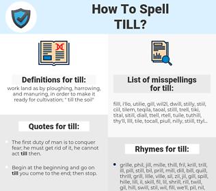 till, spellcheck till, how to spell till, how do you spell till, correct spelling for till