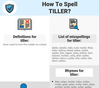 tiller, spellcheck tiller, how to spell tiller, how do you spell tiller, correct spelling for tiller