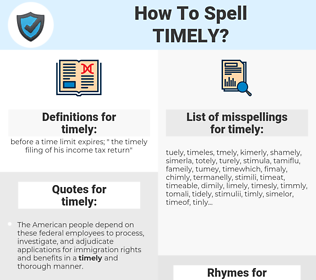timely, spellcheck timely, how to spell timely, how do you spell timely, correct spelling for timely