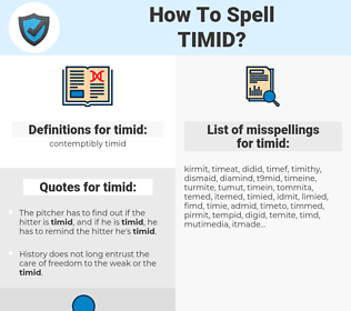 timid, spellcheck timid, how to spell timid, how do you spell timid, correct spelling for timid