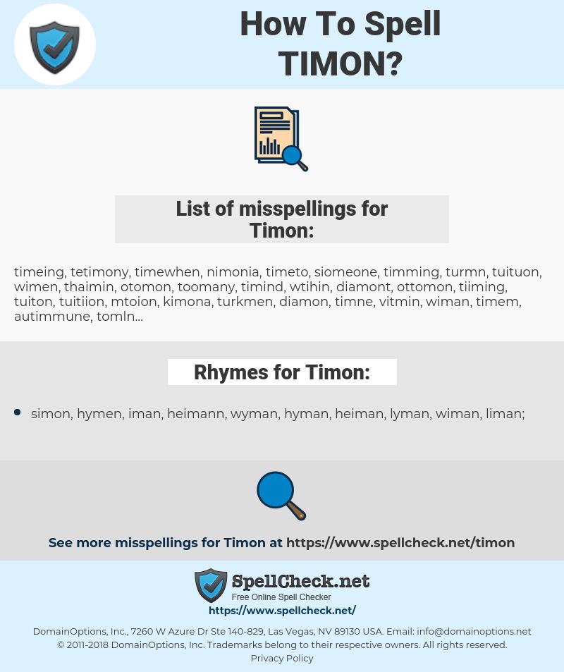 Timon, spellcheck Timon, how to spell Timon, how do you spell Timon, correct spelling for Timon