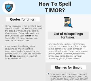 timor, spellcheck timor, how to spell timor, how do you spell timor, correct spelling for timor