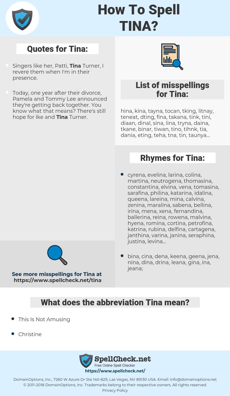Tina, spellcheck Tina, how to spell Tina, how do you spell Tina, correct spelling for Tina