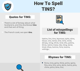 TINS, spellcheck TINS, how to spell TINS, how do you spell TINS, correct spelling for TINS