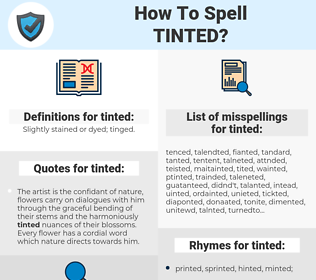 tinted, spellcheck tinted, how to spell tinted, how do you spell tinted, correct spelling for tinted